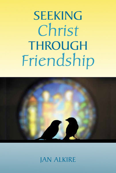 Seeking Christ Through Friendship